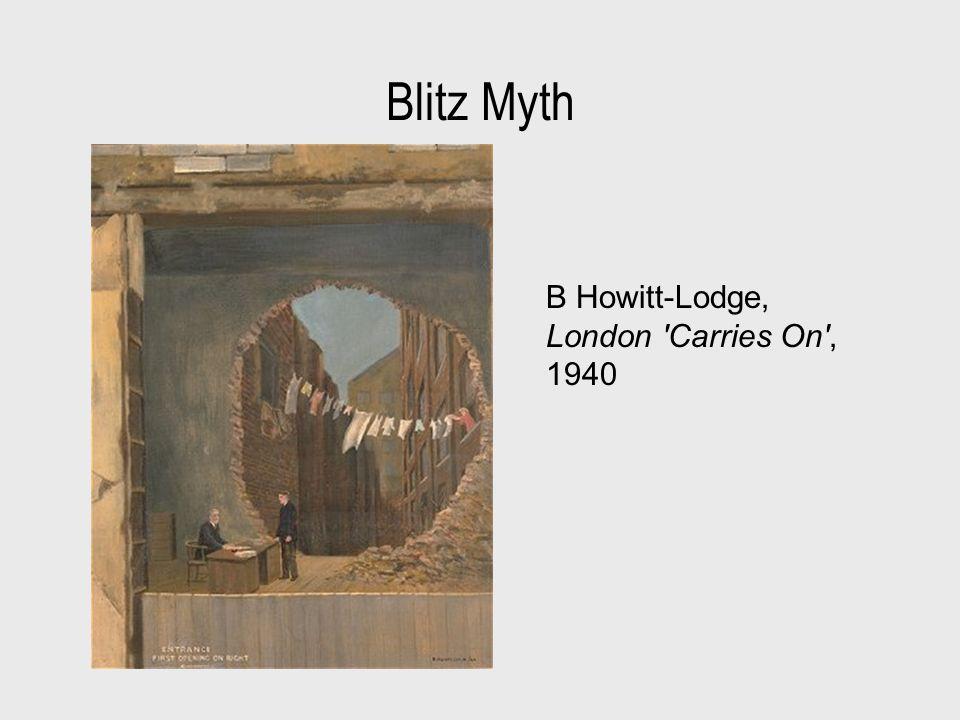 Blitz Myth B Howitt-Lodge, London Carries On , 1940