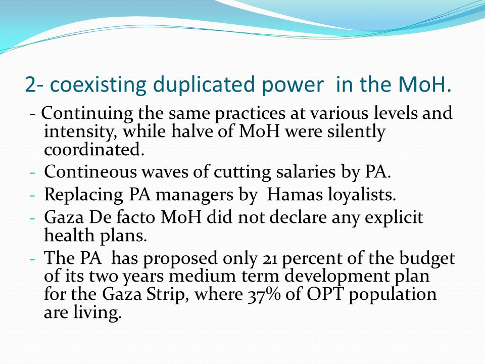 2- coexisting duplicated power in the MoH.