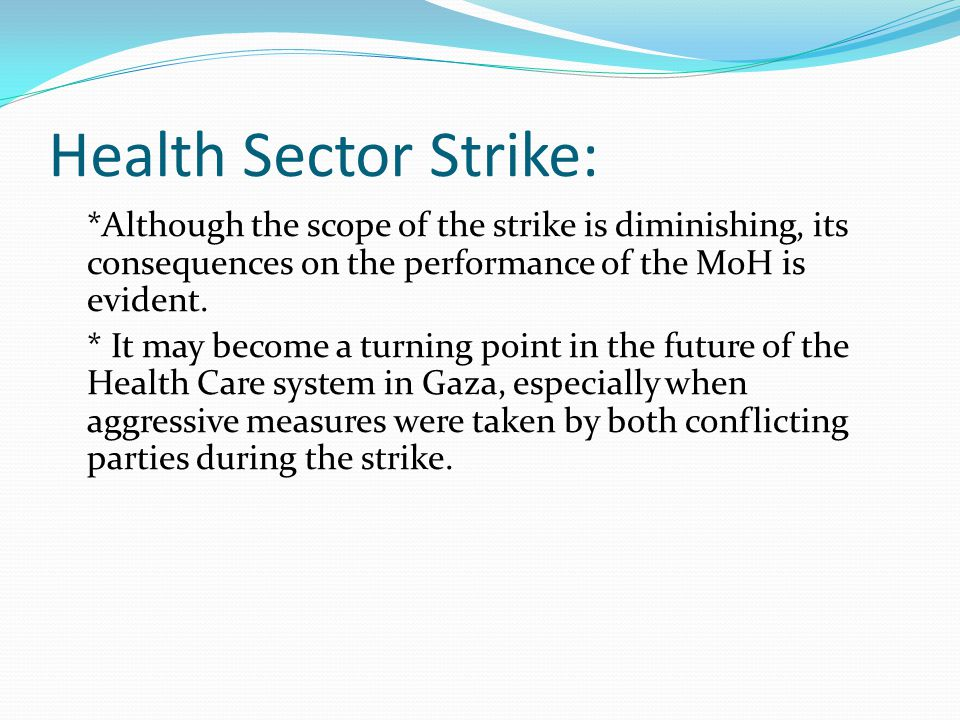 Health Sector Strike: *Although the scope of the strike is diminishing, its consequences on the performance of the MoH is evident.