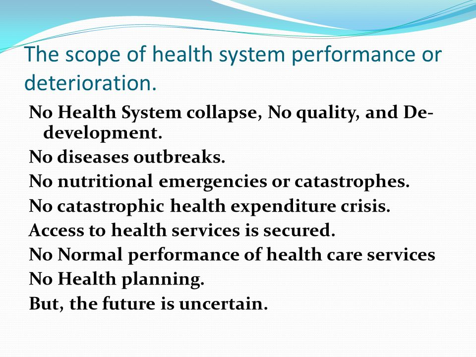 The scope of health system performance or deterioration.