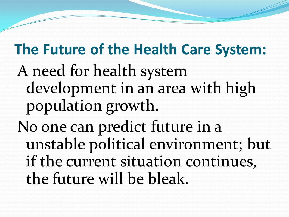 The Future of the Health Care System: A need for health system development in an area with high population growth.