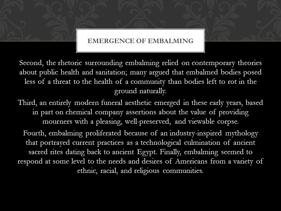 Embalming assumed a central place in American burial practices for a number of reasons.