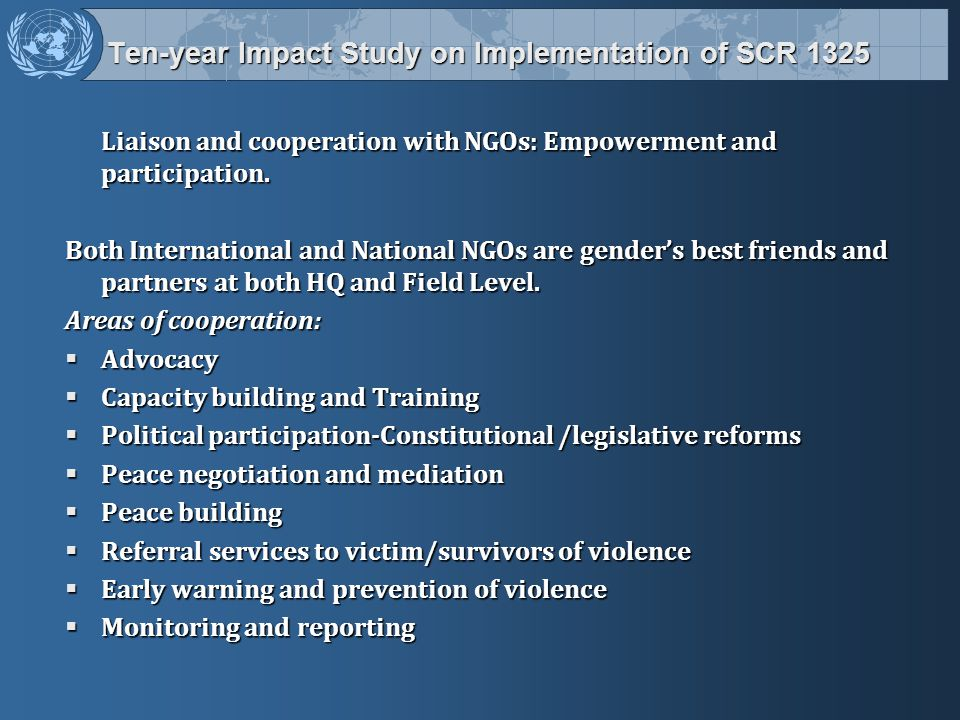 Ten-year Impact Study on Implementation of SCR 1325 Ten-year Impact Study on Implementation of SCR 1325 Liaison and cooperation with NGOs: Empowerment and participation.