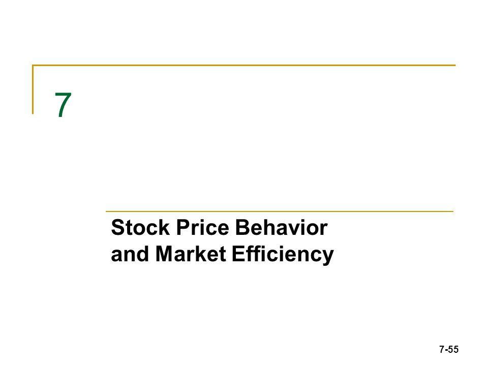 7-55 7 Stock Price Behavior and Market Efficiency