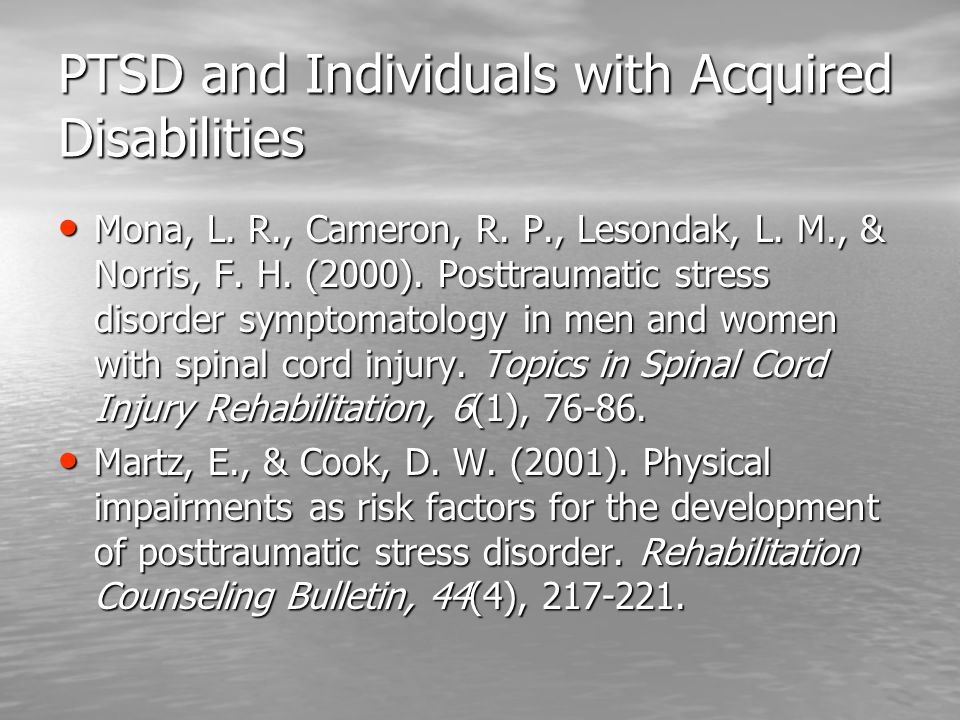 PTSD and Individuals with Acquired Disabilities Mona, L.