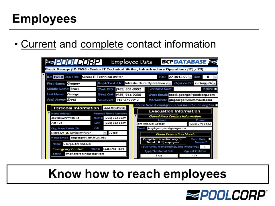 Current and complete contact information Employees know key BCP contacts Employees