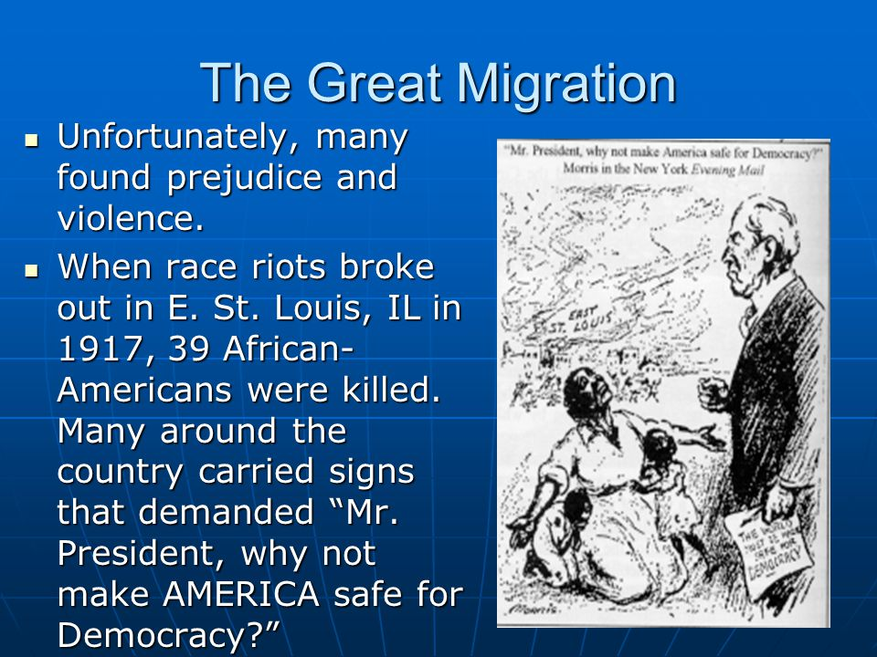 The Great Migration Unfortunately, many found prejudice and violence.