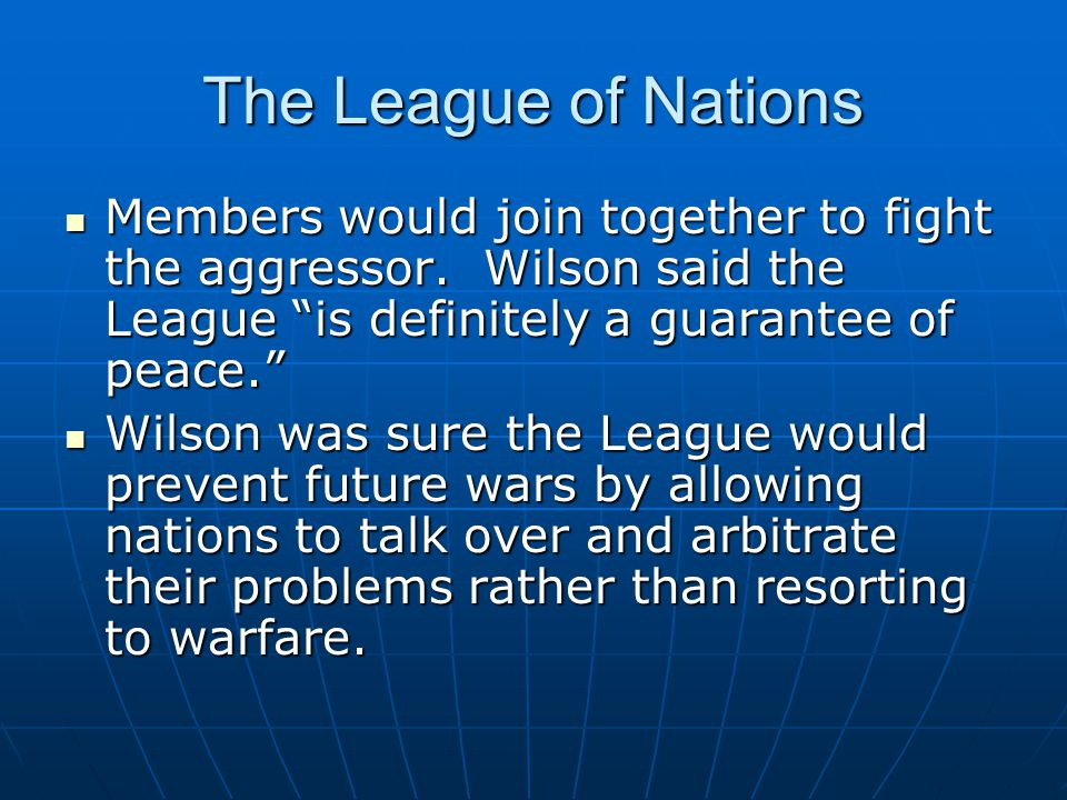 The League of Nations Members would join together to fight the aggressor.