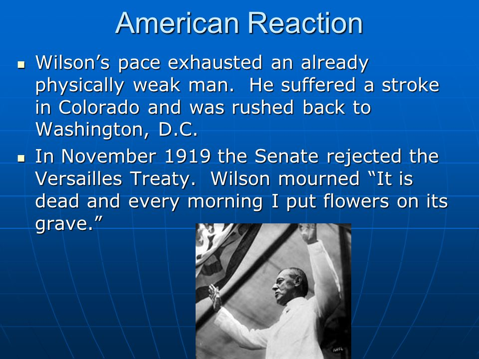 American Reaction Wilson's pace exhausted an already physically weak man.