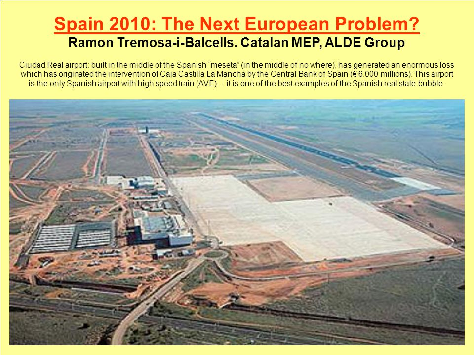 Spain 2010: The New European Problem. Ramon Tremosa-i-Balcells.
