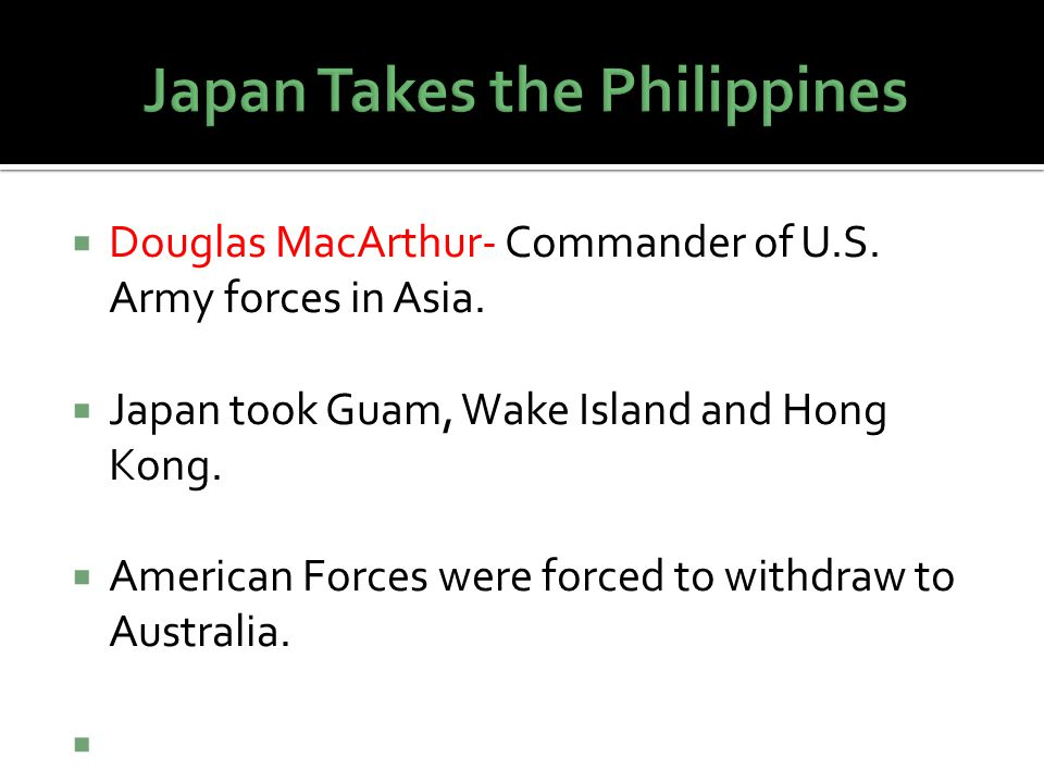  Douglas MacArthur- Commander of U.S. Army forces in Asia.