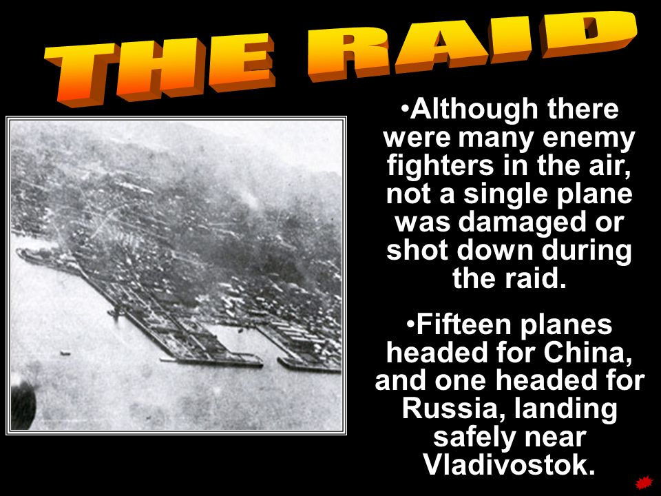 Although there were many enemy fighters in the air, not a single plane was damaged or shot down during the raid. Fifteen planes headed for China, and