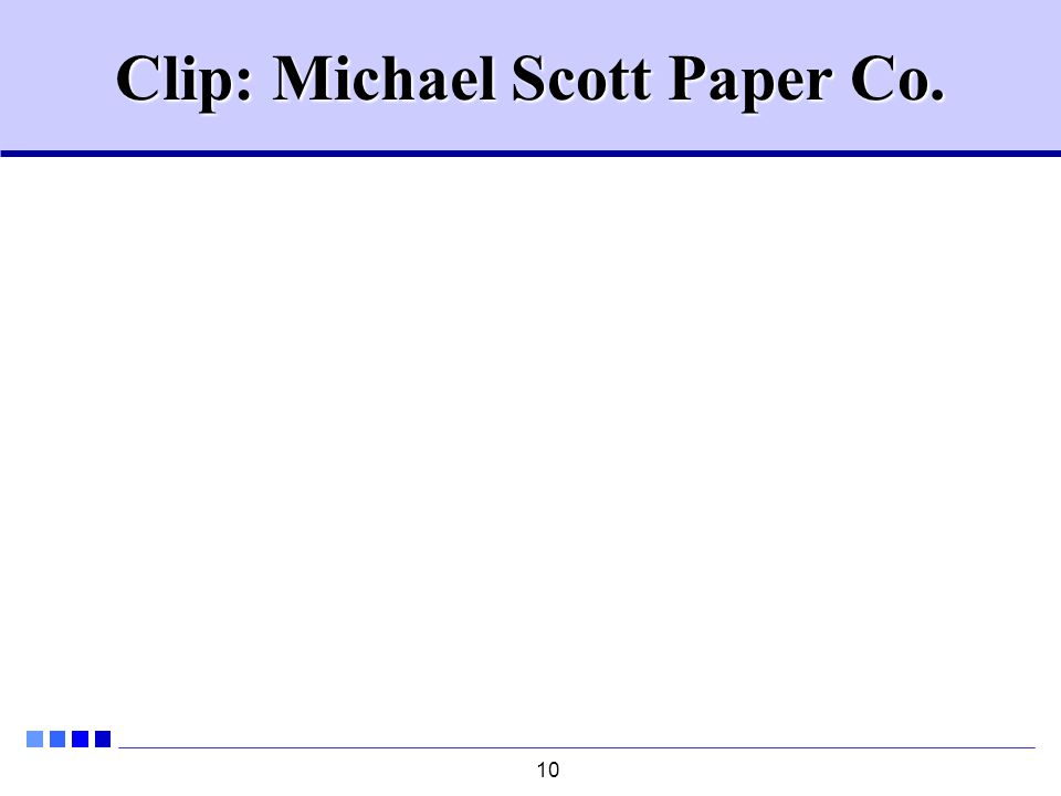 10 Clip: Michael Scott Paper Co.