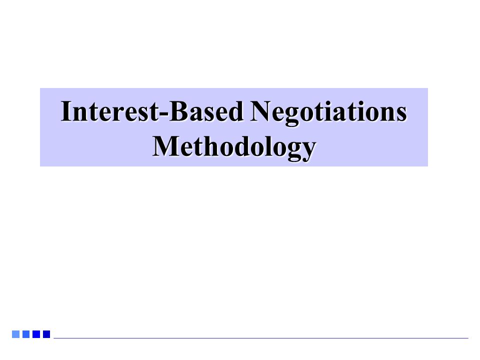 Interest-Based Negotiations Methodology