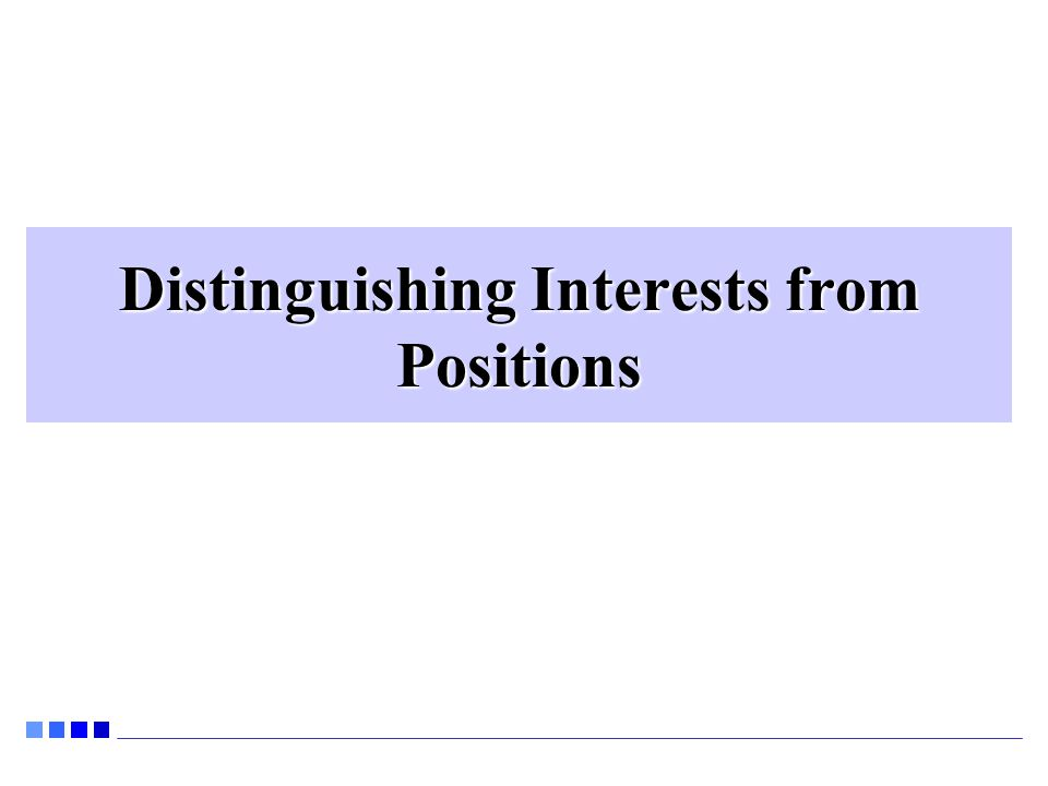 Distinguishing Interests from Positions