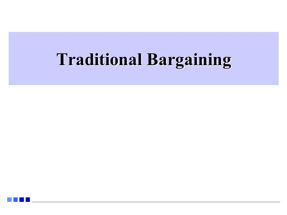Traditional Bargaining