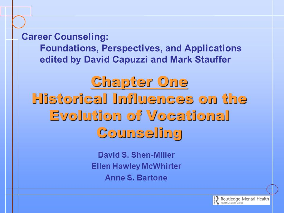 Chapter One Historical Influences on the Evolution of Vocational Counseling David S. Shen-Miller Ellen Hawley McWhirter Anne S. Bartone Career Counsel
