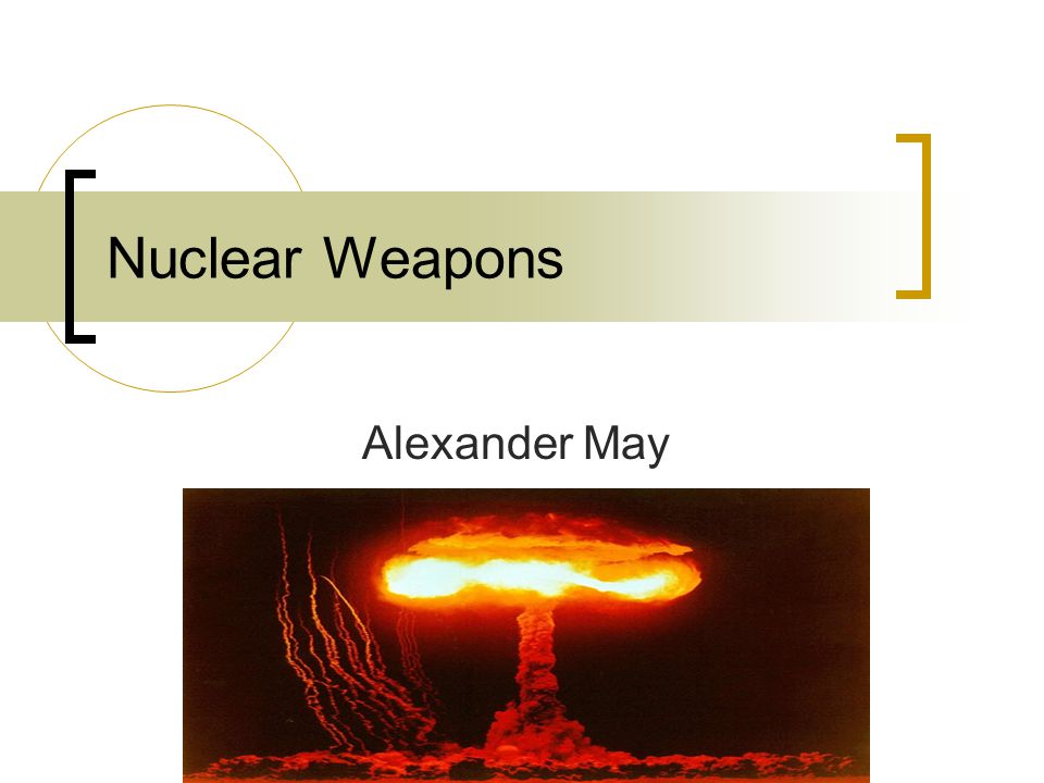 Nuclear Weapons Alexander May