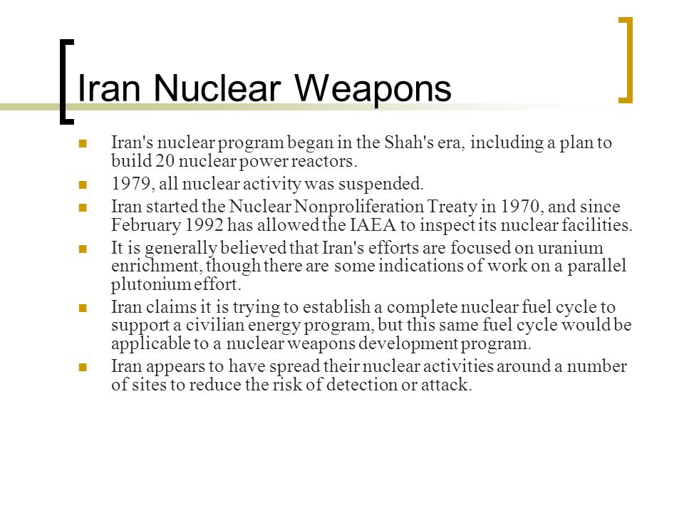 Iran Nuclear Weapons Iran s nuclear program began in the Shah s era, including a plan to build 20 nuclear power reactors.