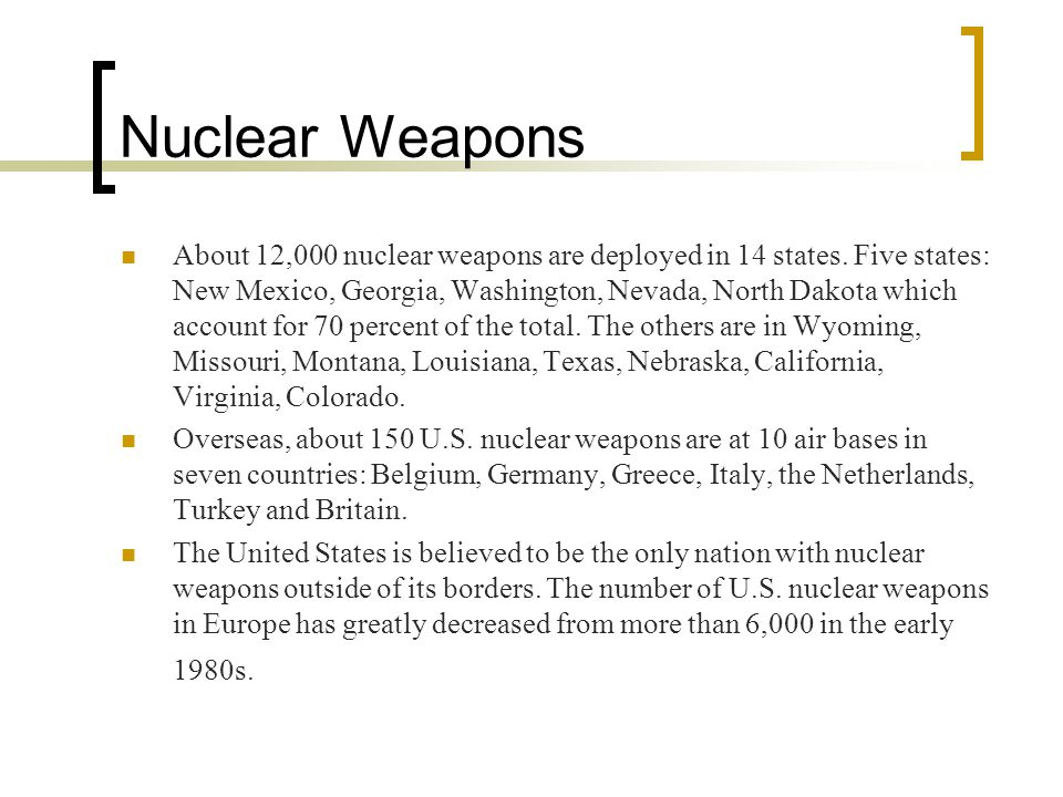 Nuclear Weapons A nuclear weapon is so powerful that one single weapon explosives can be capable of destroying or seriously disabling an entire city.