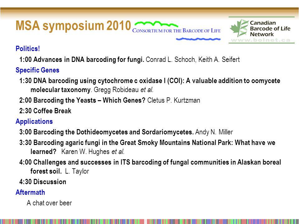MSA symposium 2010 Politics. 1:00 Advances in DNA barcoding for fungi.