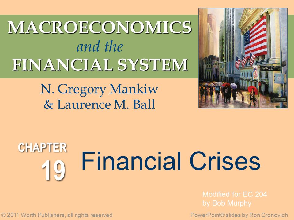 MACROECONOMICS MACROECONOMICS and the FINANCIAL SYSTEM © 2011 Worth Publishers, all rights reservedPowerPoint® slides by Ron Cronovich N.