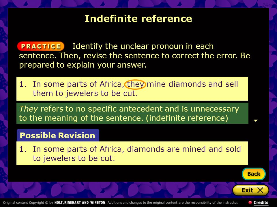1.In some parts of Africa, they mine diamonds and sell them to jewelers to be cut. Indefinite reference Possible Revision 1.In some parts of Africa, d