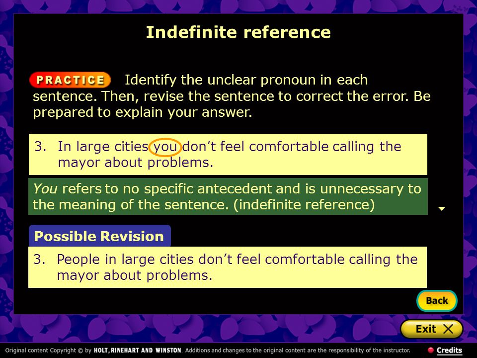 Indefinite reference Possible Revision 3.People in large cities don't feel comfortable calling the mayor about problems. You refers to no specific ant