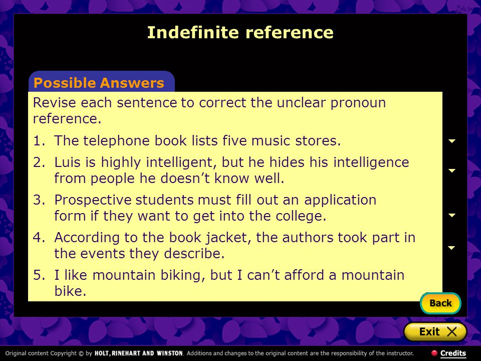 Possible Answers Indefinite reference Revise each sentence to correct the unclear pronoun reference.