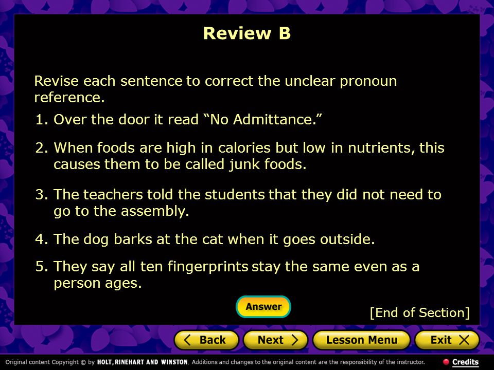 Review B [End of Section] 1.Over the door it read No Admittance. 2.When foods are high in calories but low in nutrients, this causes them to be called junk foods.