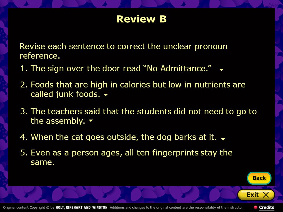 4.When the cat goes outside, the dog barks at it.