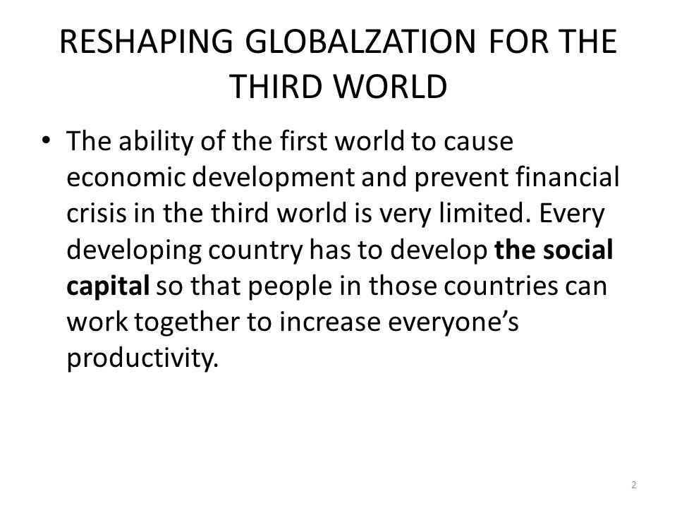 THE THIRD WORLD FINANCIAL INSTABILITY Most of the concern about the third world comes from their financial crisis.