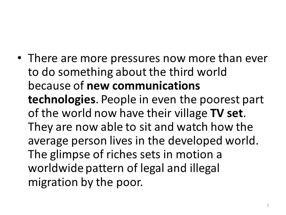 Similarly, people in the developed world now sit watching third world poverty.
