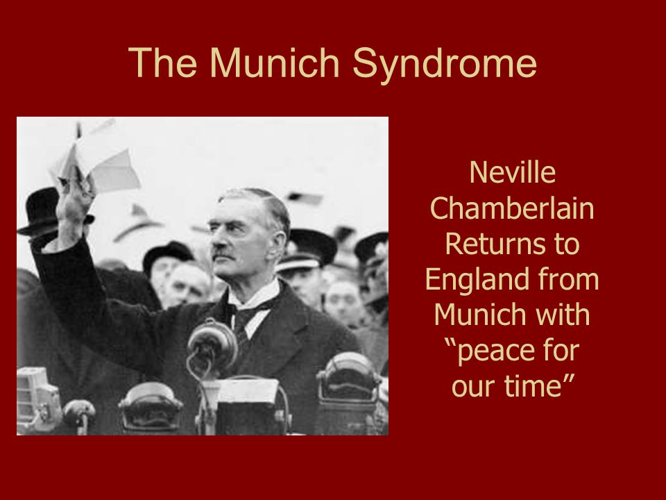 The Munich Syndrome Neville Chamberlain Returns to England from Munich with peace for our time