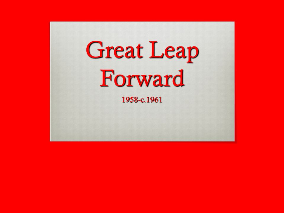  What was the purpose behind the implementation of the Great Leap Forward?
