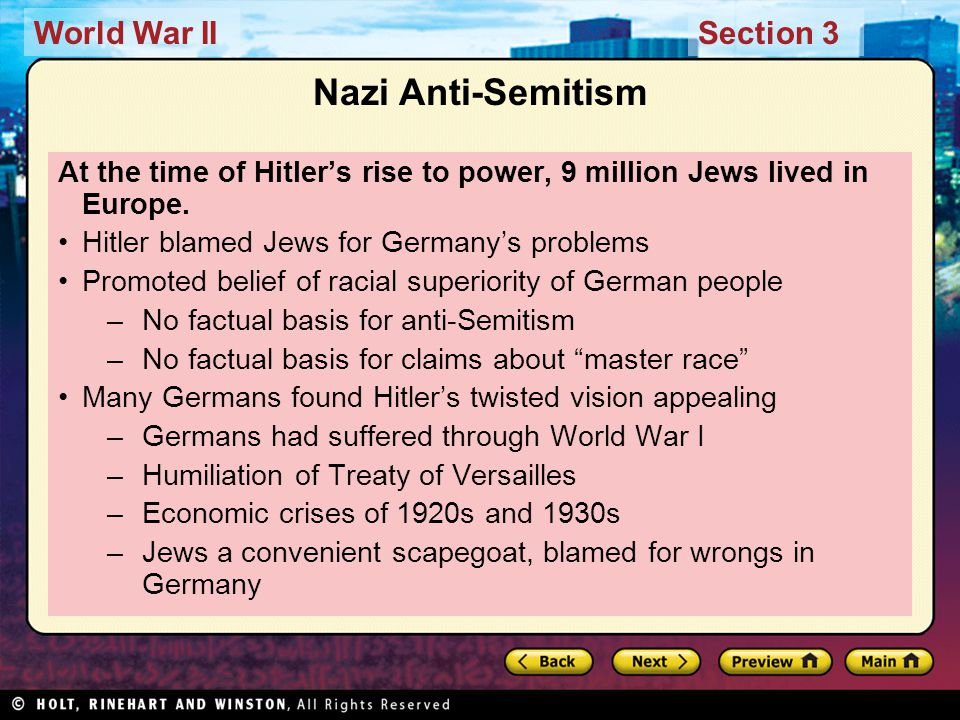 World War IISection 3 Nazi Anti-Semitism At the time of Hitler's rise to power, 9 million Jews lived in Europe.