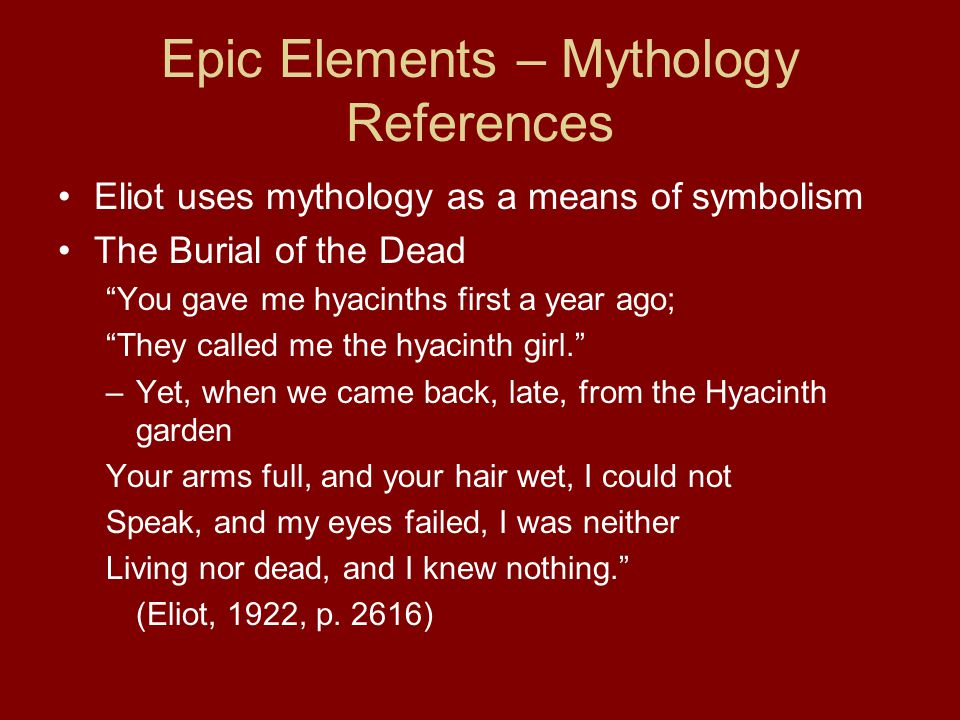 Epic Elements – Mythology References Hyacinth was the name of a young man loved and accidentally killed by Apollo in Greek mythology (Greenblatt, 2006, p.