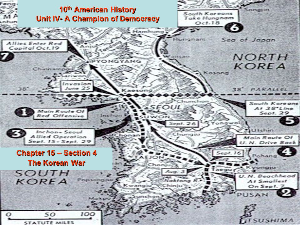 10 th American History Unit IV- A Champion of Democracy Chapter 15 – Section 4 The Korean War