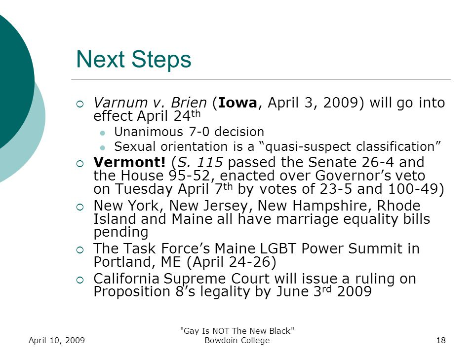 April 10, 2009 Gay Is NOT The New Black Bowdoin College18 Next Steps  Varnum v.