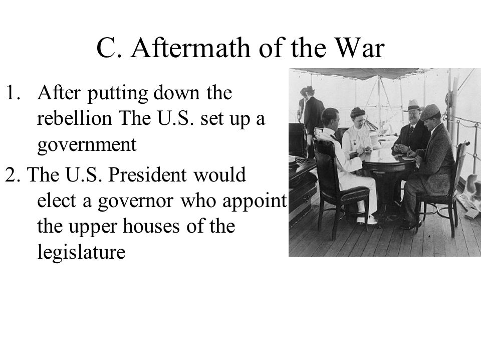 C.Aftermath of the War 1.After putting down the rebellion The U.S.