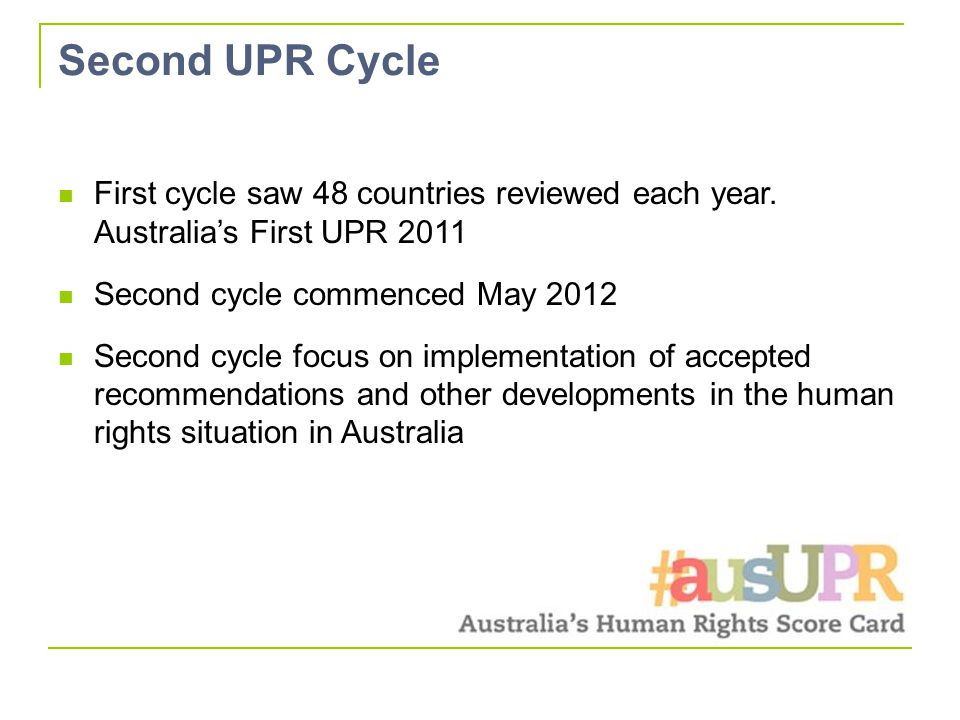 Second UPR Cycle First cycle saw 48 countries reviewed each year.