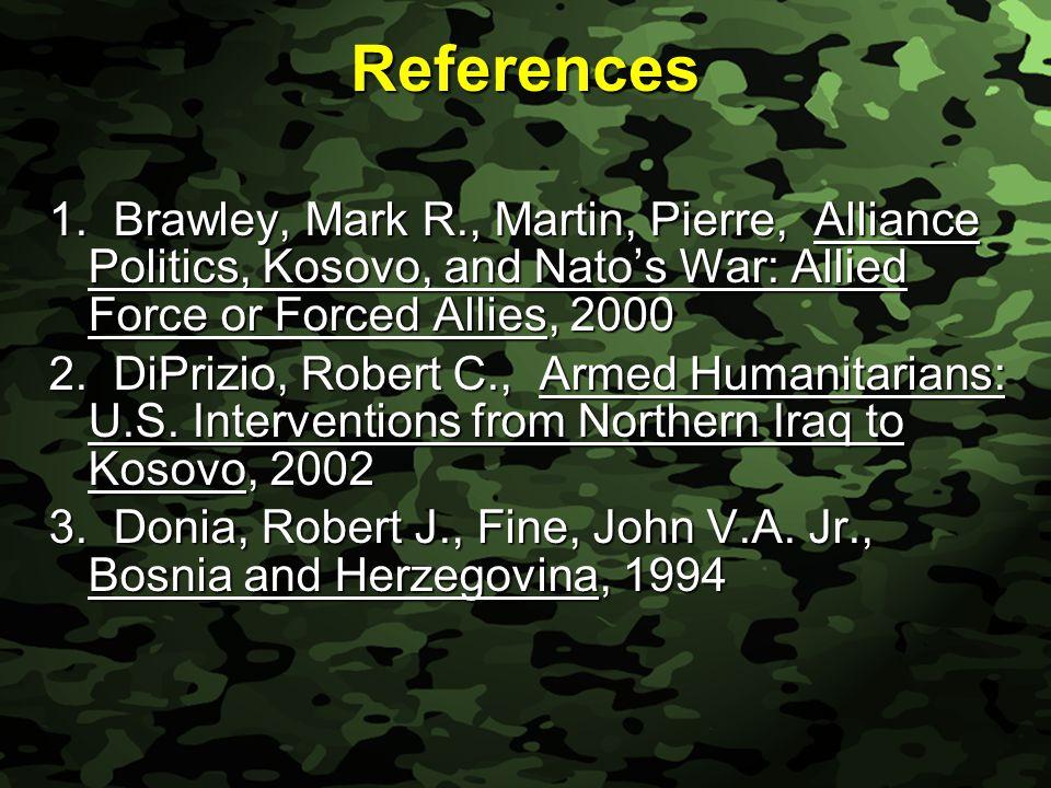 Slide 5 References Cont. 4. Hosmer, Stephen T., Conflict over Kosovo, 2001