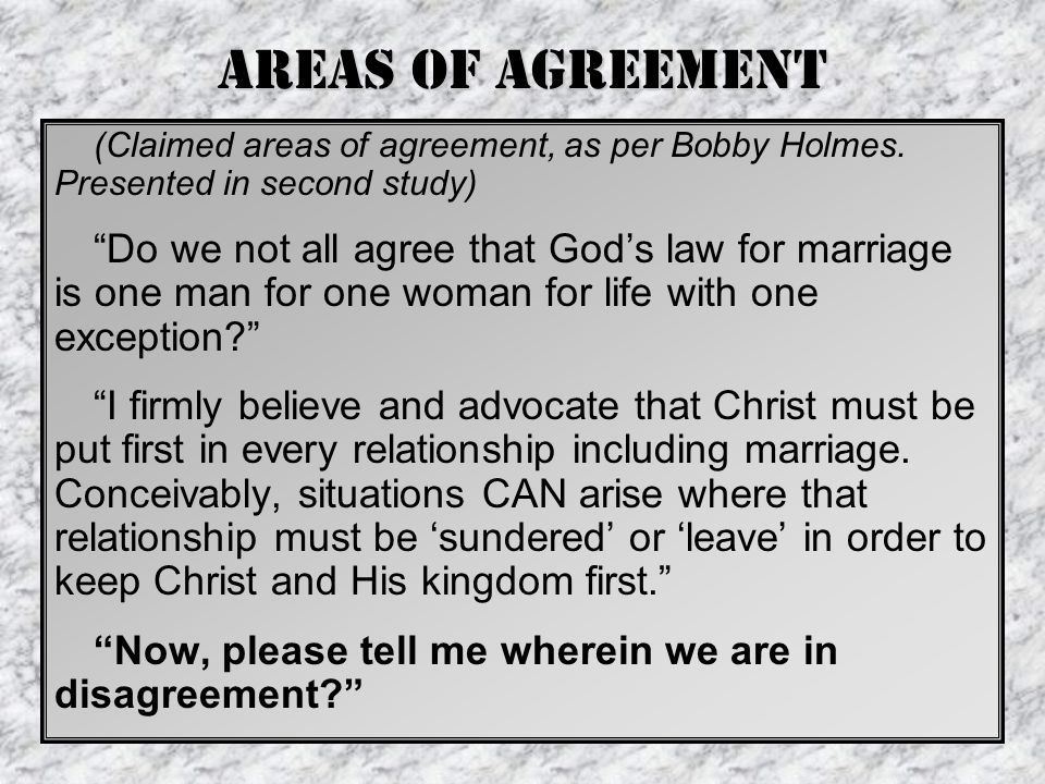 Areas of Agreement (Claimed areas of agreement, as per Bobby Holmes.