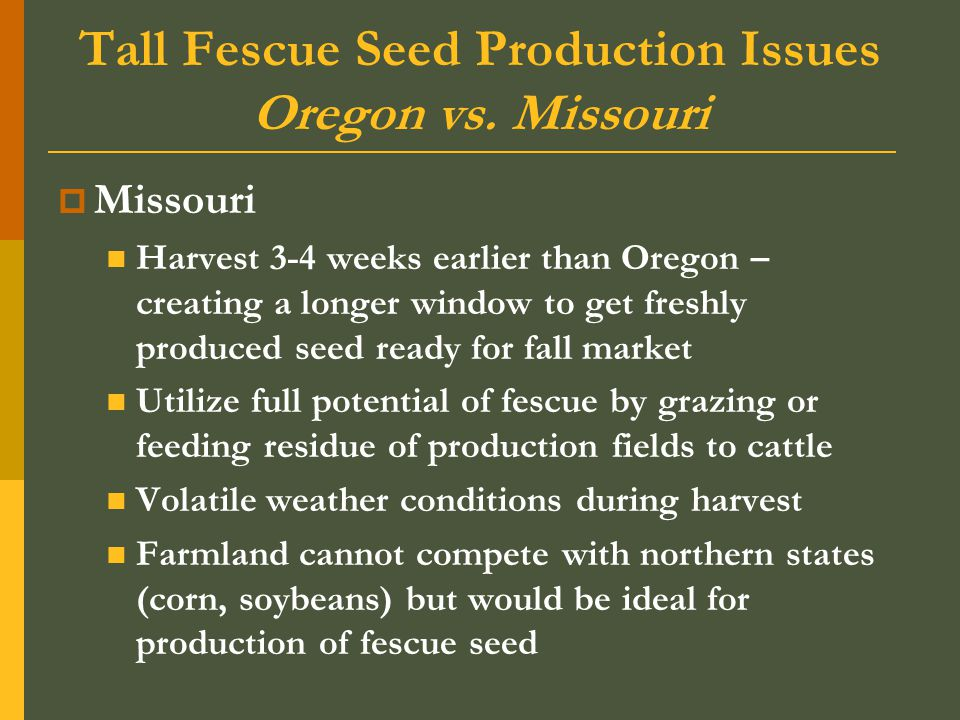Tall Fescue Seed Production Issues Oregon vs.