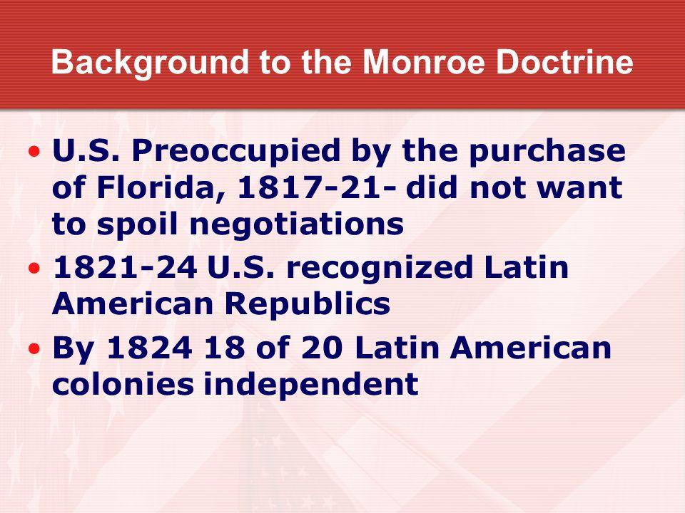 Background to the Monroe Doctrine U.S.