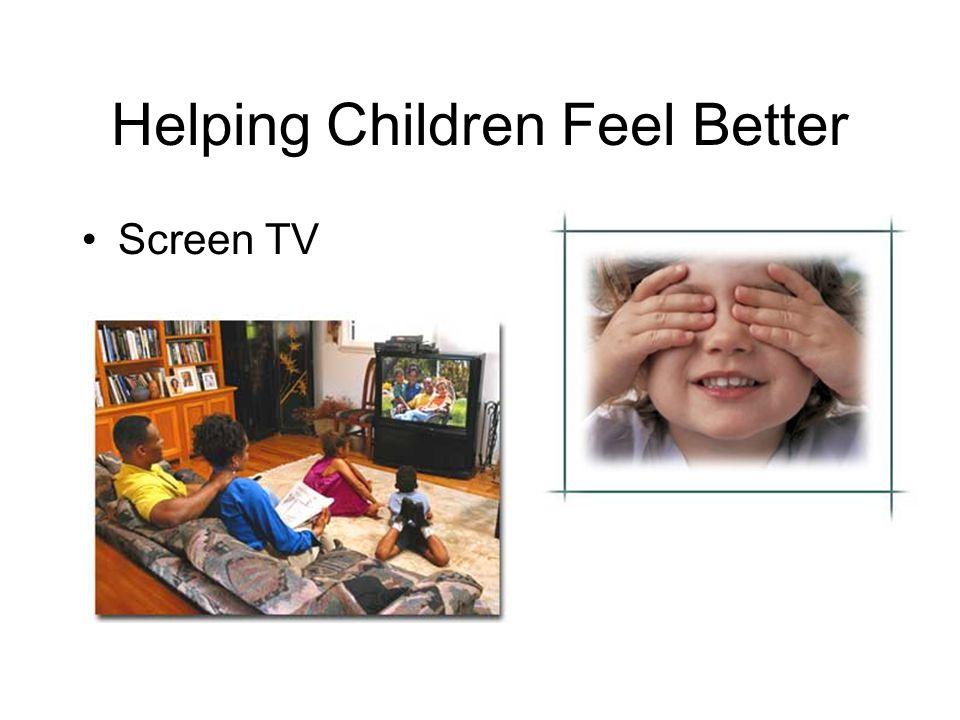 Helping Children Feel Better Screen TV
