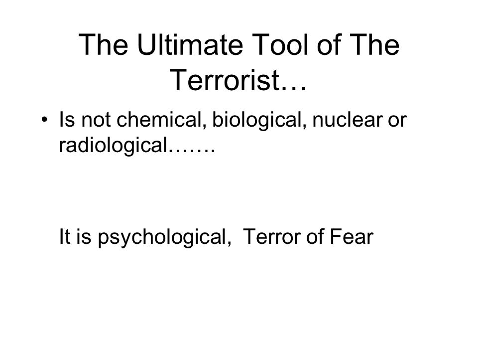 Terror Producing Aspects of CBNR Events Potential for high number of casualties Limited availability of treatments Uncertainty about effectiveness of treatments Contagion Dispersion of biological casualties Silent Disasters… Odorless, Invisible, Quiet