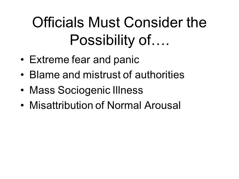 Officials Must Consider the Possibility of….