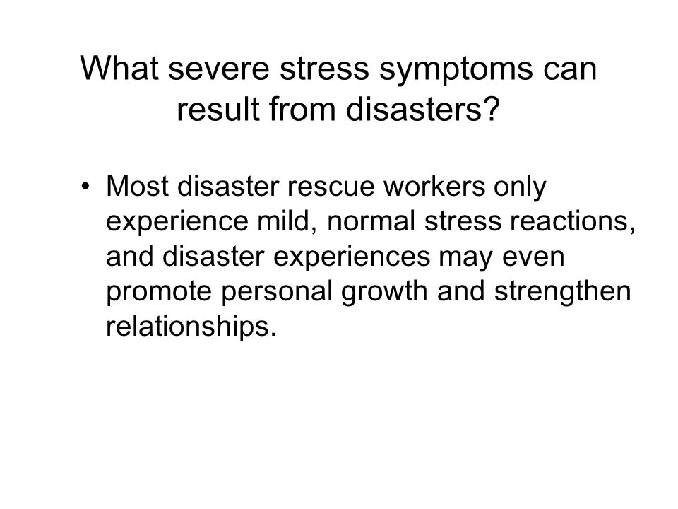 What severe stress symptoms can result from disasters.
