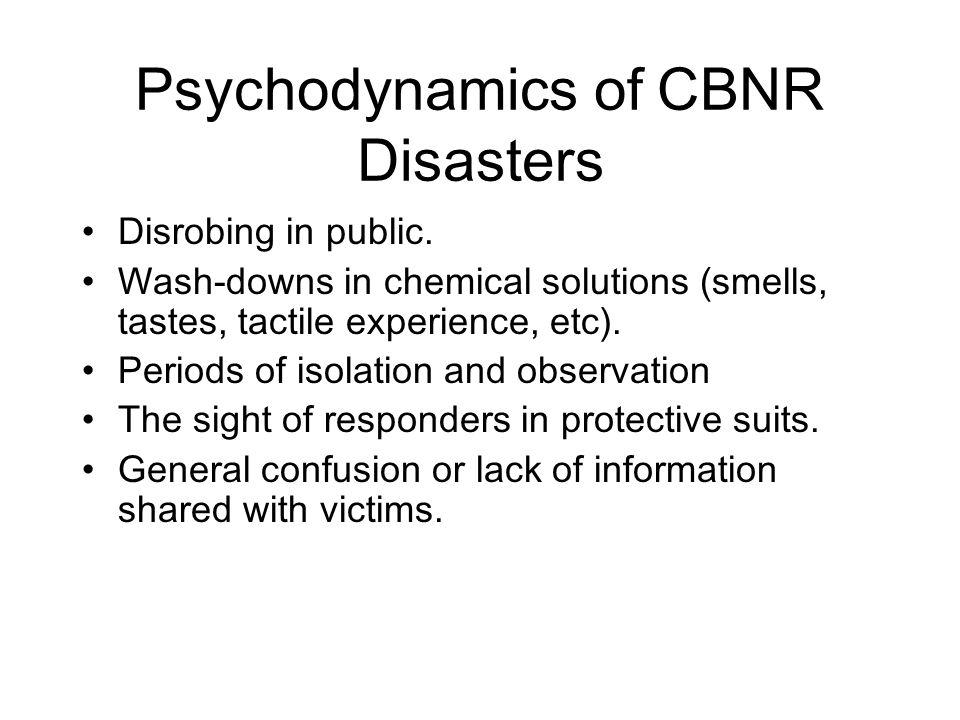 Psychodynamics of CBNR Disasters Disrobing in public.